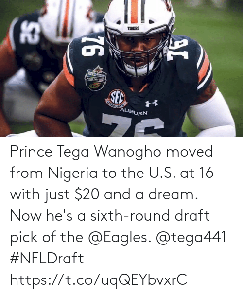 dream: Prince Tega Wanogho moved from Nigeria to the U.S. at 16 with just $20 and a dream.  Now he's a sixth-round draft pick of the @Eagles. @tega441 #NFLDraft https://t.co/uqQEYbvxrC
