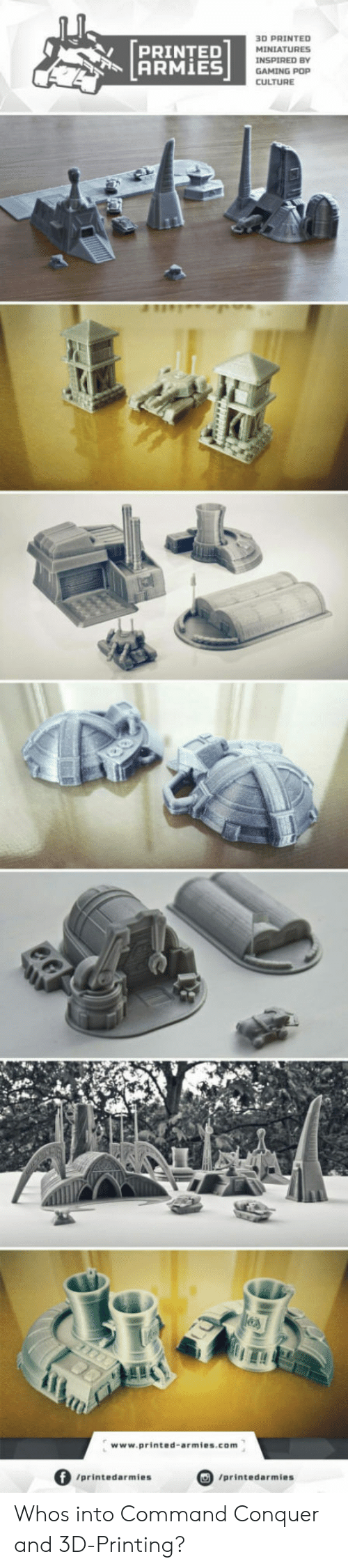 Commandment: [pRINTED  ARMİES  3D PRINTED  MINIATURES  INSPIRED BY  GAMING POP  CULTURE  ITI  www.printed-armies.com  」  /printedarmies  /printedarmies Whos into Command  Conquer and 3D-Printing?
