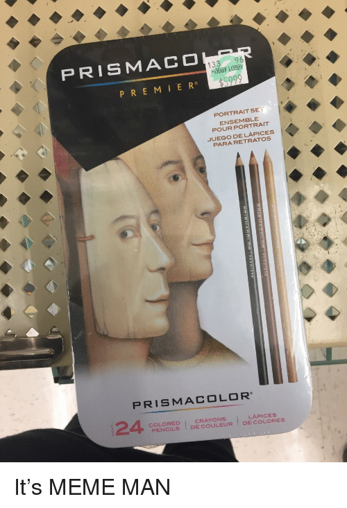 Meme, Hobby Lobby, and Man: PRISMAC  133 96  HOBBY LOBBY  PREMIER  PORTRAIT SET  ENSEMBLE  POUR PORTRAIT  JUEGO DE LÁPICES  PARA RETRATOS  PRISMACOLOR  PENCILS I DE COULEUR I DE COLORES  LÁPICES <p>It&rsquo;s MEME MAN</p>