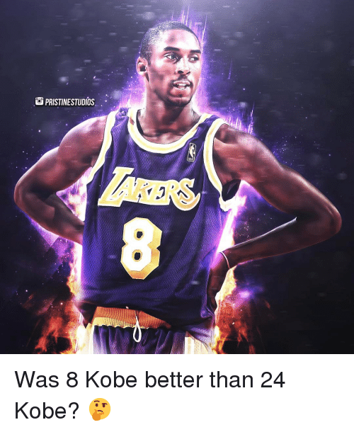Memes, Kobe, and Pristine: PRISTINE STUDIOS .  AKERS Was 8 Kobe better than 24 Kobe? 🤔⇩