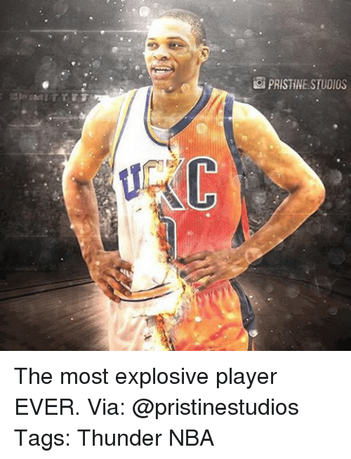Memes, Nba, and Pristine: PRISTINE STUDIOS The most explosive player EVER. Via: @pristinestudios Tags: Thunder NBA