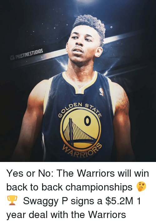 Swaggy P: PRISTINESTUDIOS  OLDEM  0 Yes or No: The Warriors will win back to back championships 🤔 🏆 ⠀ Swaggy P signs a $5.2M 1 year deal with the Warriors