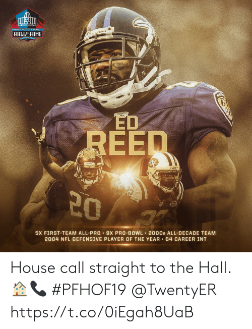 Memes, Nfl, and House: PRO F OOTBALL  HALLOFFAME  KAVENS  ANTON ONIR  RA  UPMET  REED  20  5X FIRST-TEAM ALL-PRO 9X PRO-BOWL 2000s ALL-DECADE TEAM  2004 NFL DEFENSIVE PLAYER OF THE YEAR 64 CAREER INT House call straight to the Hall. 🏠📞 #PFHOF19 @TwentyER https://t.co/0iEgah8UaB