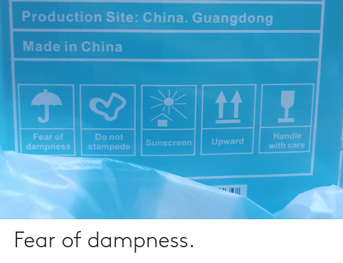 sunscreen: Production Site: China. Guangdong  Made in China  tt  Handle  with care  Fear of  Do not  Upward  Sunscreen  dampness  stampede Fear of dampness.