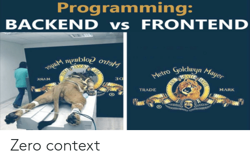 Zero, Metro, and Programming: Programming:  BACKEND vs FRONTEND  WGLLO domdu yade  RALA  Metro Goldwyn Mayer  NRANAUR  DE  TRADE  MARK Zero context