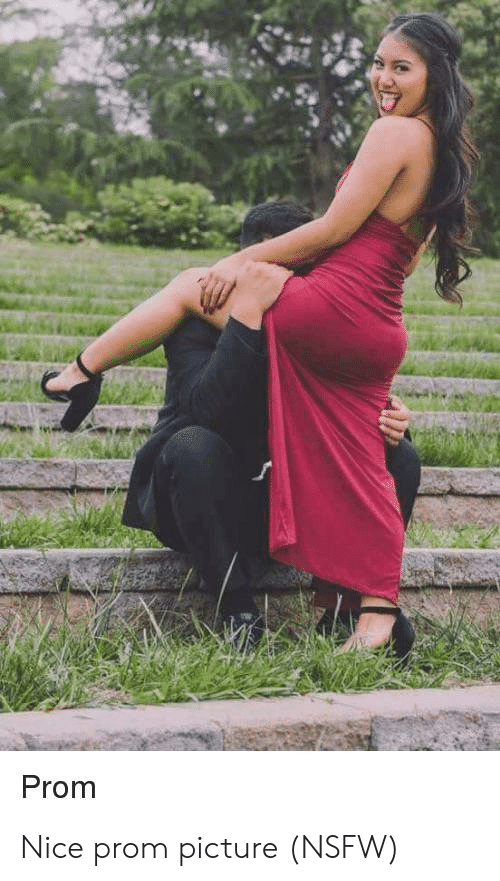 Nsfw, Nice, and Trashy: Prom Nice prom picture (NSFW)