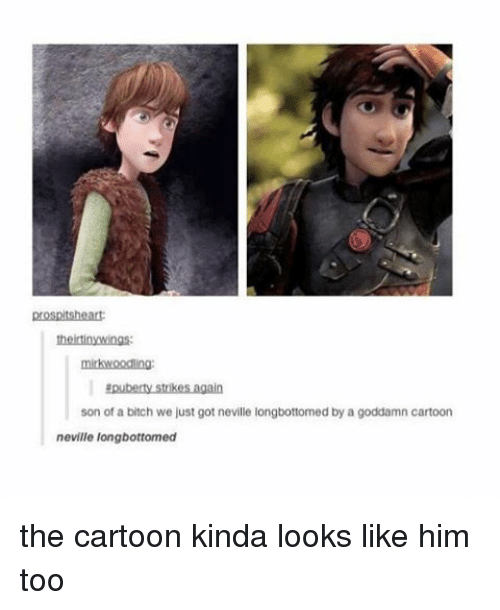 Longbottomed: prospeltsheart:  theitinywings:  mitkwoodling  Epuberty strikes again  son of a bitch we just got neville longbottomed by a goddamn cartoon  neville longbottomed the cartoon kinda looks like him too