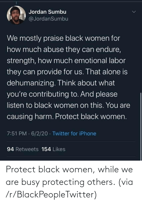 protecting: Protect black women, while we are busy protecting others. (via /r/BlackPeopleTwitter)