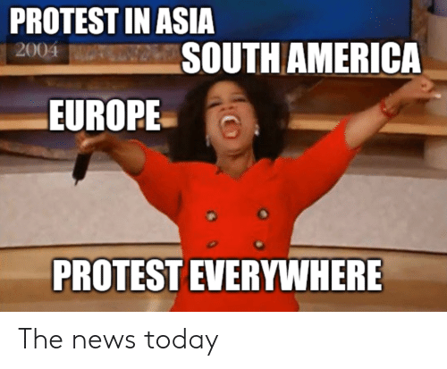 Protest: PROTEST IN ASIA  SOUTH AMERICA  2004  EUROPE  PROTEST EVERYWHERE The news today