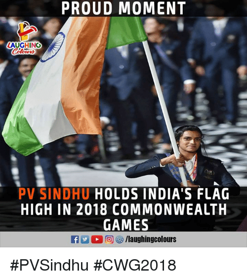 commonwealth: PROUD MOMENT  LAUGHING  PV SINDHU HOLDS INDIA'S FLAG  HIGH IN 2018 COMMONWEALTH  GAMES #PVSindhu #CWG2018
