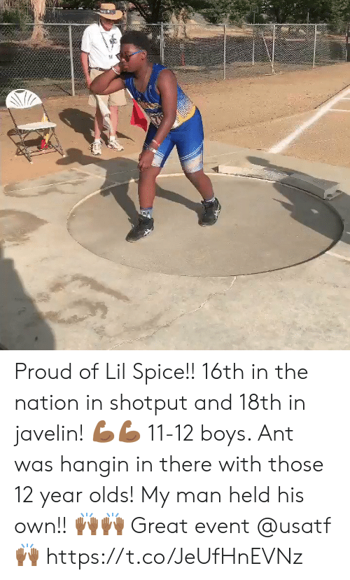 Memes, Proud, and Boys: Proud of Lil Spice!! 16th in the nation in shotput and 18th in javelin! 💪🏾💪🏾 11-12 boys.  Ant was hangin in there with those 12 year olds!  My man held his own!! 🙌🏾🙌🏾 Great event @usatf 🙌🏾 https://t.co/JeUfHnEVNz