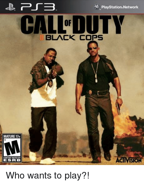 Black Cops: PS3  PlayStation Network  CALL DUTY  BLACK COPS  MATURE 17+  IVIS  ESS RIB Who wants to play?!