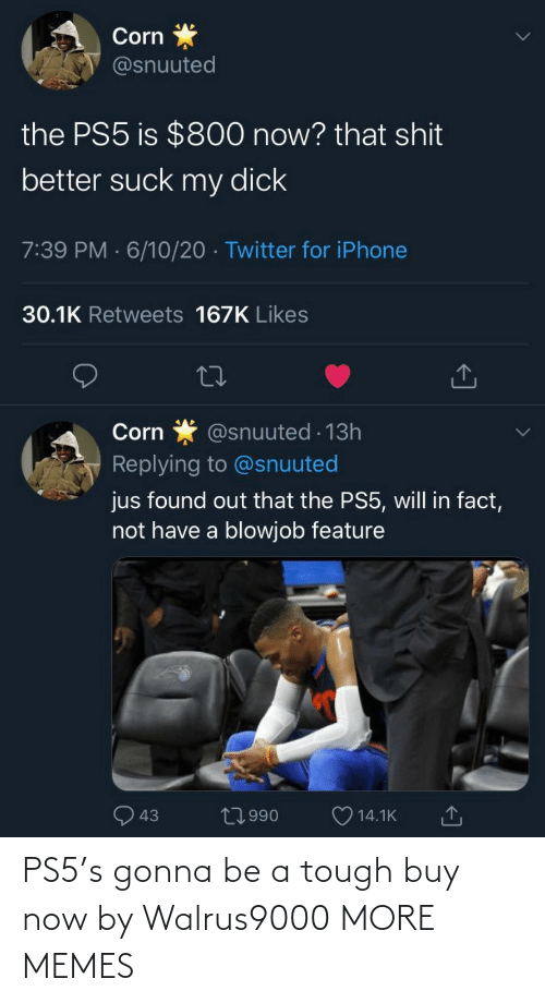 Tough: PS5's gonna be a tough buy now by Walrus9000 MORE MEMES