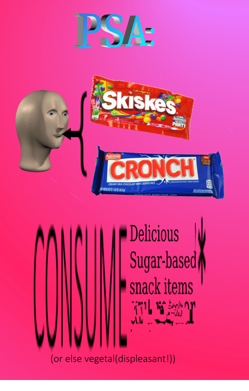 Vegetal: PSA  Skiskes  PARTY  Coc  Plan  CRONCH  CHOCOLATE CON LECHE Y ARROE TOSTAD0  CREAMY MILK CHOCOLATE WITH CRISPED RICE  IT PESO NETO 155 O2439  SEE NUTRITION  FOR SATURATED FAT  CH NOW. MUNCH SOME LATER  Delicious  Sugar-based  snack items  (or else vegetal(displeasant!))