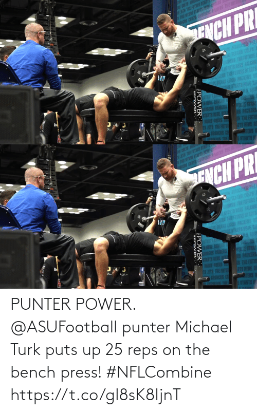 Power: PUNTER POWER.  @ASUFootball punter Michael Turk puts up 25 reps on the bench press! #NFLCombine https://t.co/gI8sK8IjnT