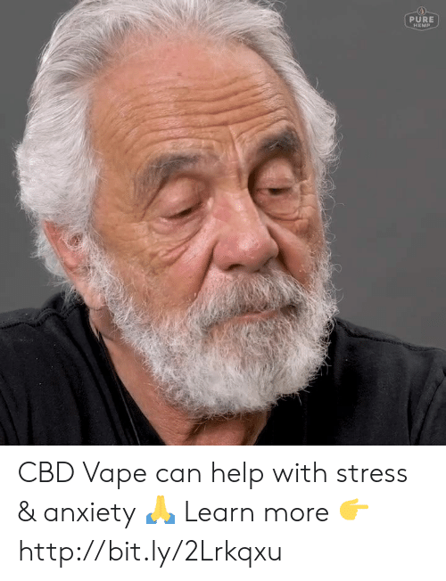 Memes, Vape, and Anxiety: PURE  HEMP CBD Vape can help with stress & anxiety 🙏  Learn more 👉 http://bit.ly/2Lrkqxu
