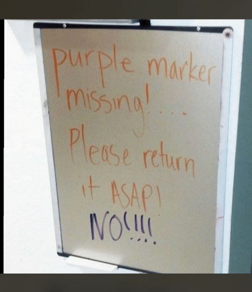 Purple: purple marker  missina!  Please rehurn  it ASAPI  NOL!