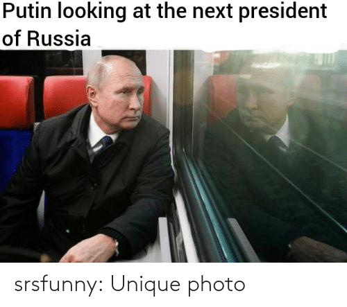 Russia: Putin looking at the next president  of Russia srsfunny:  Unique photo
