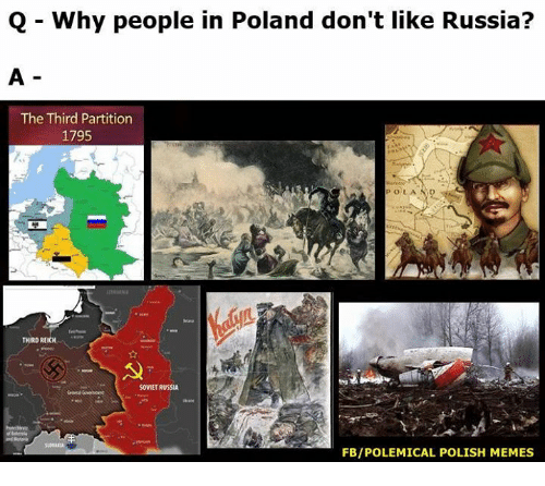 third reich: Q Why people in Poland don't like Russia?  The Third Partition  1795  THIRD REICH  SOVIET RUSSIA  FBIPOLEMICAL POLISH MEMES