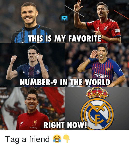 Number 9: QA  THIS IS MY FAVORITE  Rakuten  NUMBER-9 IN THE WORLD  LFC  BETVICTOR  RIGHT NOW Tag a friend 😂👇