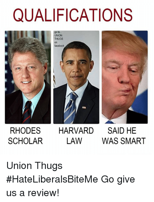 rhodes: QUALIFICATIONS  go to  UNION  THUGS  on  facebook  RHODES HARVARD SAID HE  SCHOLAR  LAW WAS SMART Union Thugs  #HateLiberalsBiteMe  Go give us a review!
