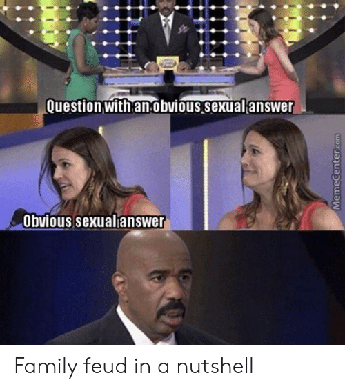 Family Feud: Question with an obvious sexual answer  Obvious sexualjanswer Family feud in a nutshell