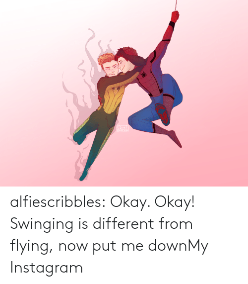 Flying: QUIET  EVIATHAN  Αα alfiescribbles:  Okay. Okay! Swinging is different from flying, now put me downMy Instagram