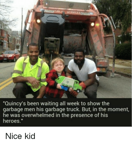 "Heroes, Waiting..., and Nice: ""Quincy's been waiting all week to show the  garbage men his garbage truck. But, in the moment,  he was overwhelmed in the presence of his  heroes."" Nice kid"