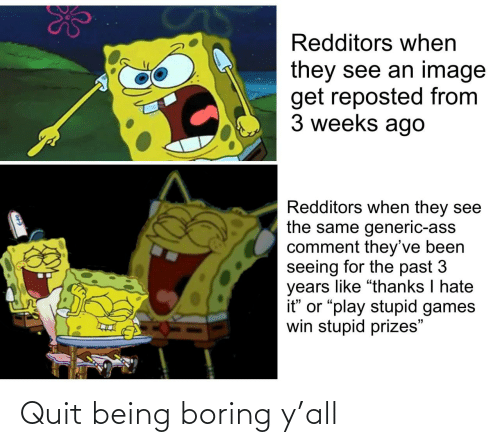 Boring: Quit being boring y'all