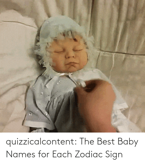 sign: quizzicalcontent:    The Best Baby Names for Each Zodiac Sign