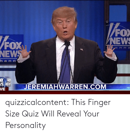 finger: quizzicalcontent:  This Finger Size Quiz Will Reveal Your Personality