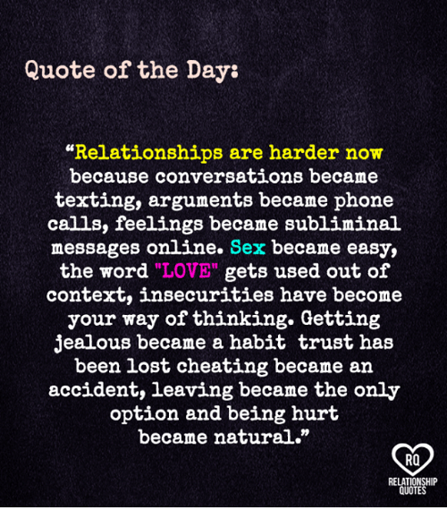 Quote of the Day Relationships Are Harder Now Because