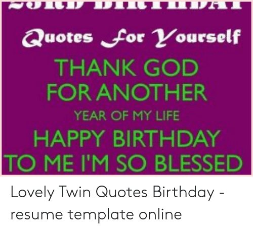 Quotes for Yourself THANK GOD FOR ANOTHER YEAR OF MY LIFE ...