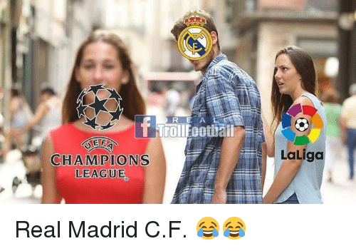 Memes, Real Madrid, and Champions League: R E AL  TrollFootbali  LaLiga  CHAMPIONS  LEAGUE Real Madrid C.F. 😂😂