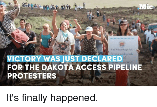 Dakota Access Pipeline Protests : RA  Ibn W inner  VICTORY WAS JUST DECLARED  cred'  FOR THE DAKOTA ACCESS PIPELINE  PROTESTERS It's finally happened.