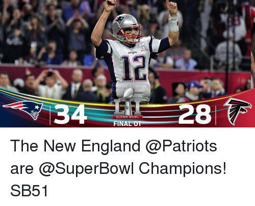 New England Patriot: RAA  PATR TS  SUPER BOWL  FINAL OT  28 The New England @Patriots are @SuperBowl Champions! SB51