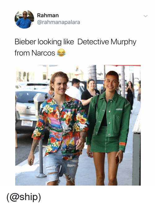 Narcos, Dank Memes, and Looking: Rahmarn  @rahmanapalara  Bieber looking like Detective Murphy  from Narcos  0 (@ship)