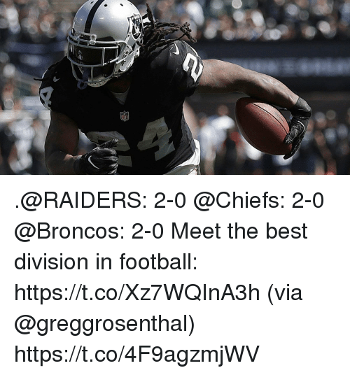 Football, Memes, and Best: .@RAIDERS: 2-0 @Chiefs: 2-0 @Broncos: 2-0  Meet the best division in football: https://t.co/Xz7WQInA3h (via @greggrosenthal) https://t.co/4F9agzmjWV