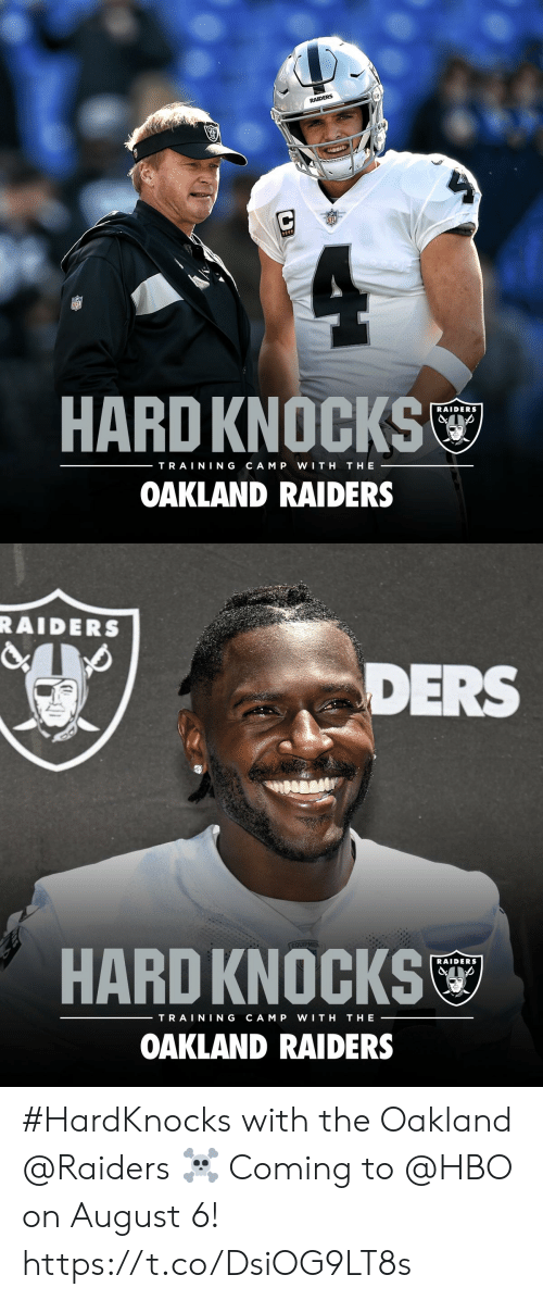 HBO: RAIDERS  HARD KNOCKS  RAIDERS  TRAINING  CAM P  WITH  THE  OAKLAND RAIDERS   RAIDERS  DERS  EQUIPMEN  HARD KNOCKS  RAIDERS  TRAINING  CAM P  WITH  THE  OAKLAND RAIDERS #HardKnocks with the Oakland @Raiders ☠️  Coming to @HBO on August 6! https://t.co/DsiOG9LT8s