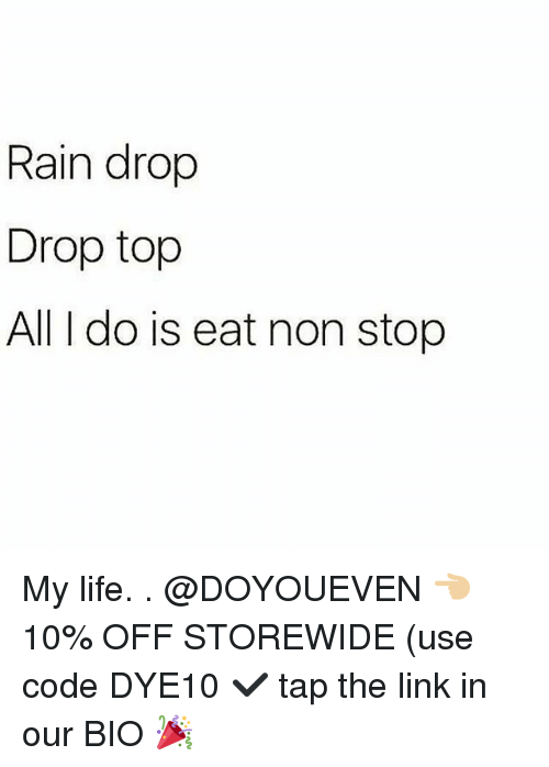 Drop Top: Rain drop  Drop top  All I do is eat non stop My life. . @DOYOUEVEN 👈🏼 10% OFF STOREWIDE (use code DYE10 ✔️ tap the link in our BIO 🎉