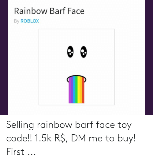 Rainbow Barf Face Roblox Toy Code - Free Robux Games