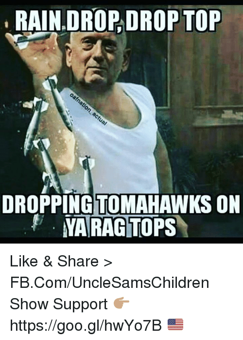 Drop Tops: RAINDROP DROP TOP  DROPPINGTOMAHAWKSON  YARAGITOPS Like & Share > FB.Com/UncleSamsChildren Show Support  👉🏽 https://goo.gl/hwYo7B 🇺🇸