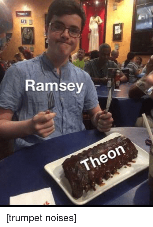 Trumpet, Ramsey, and Theon: Ramsey  Theon