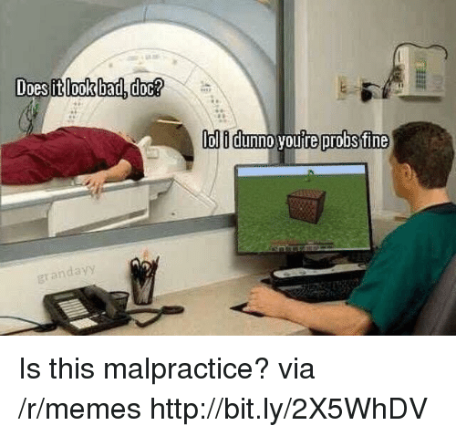 Memes, Http, and Via: randayy Is this malpractice? via /r/memes http://bit.ly/2X5WhDV