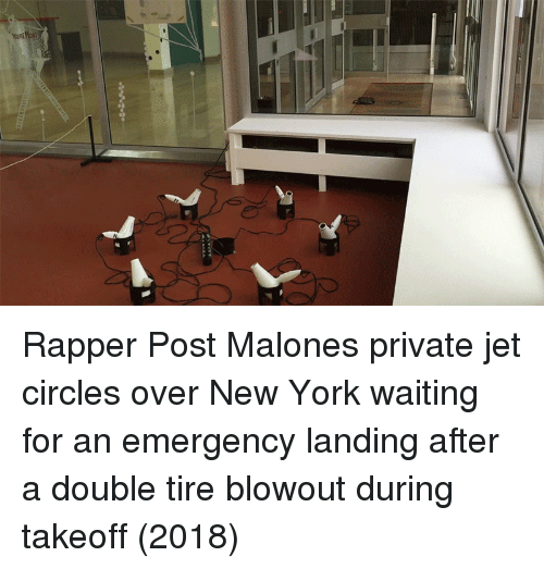 New York, Post Malone, and Circles: Rapper Post Malones private jet circles over New York waiting for an emergency landing after a double tire blowout during takeoff (2018)
