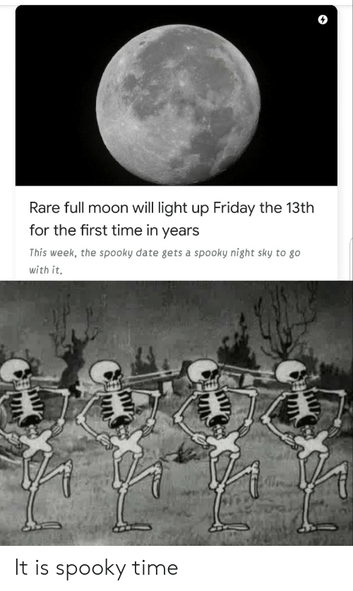 Friday, Date, and Friday the 13th: Rare full moon will light up Friday the 13th  for the first time in years  This week, the spooky date gets a spooky night sky to go  with it. It is spooky time