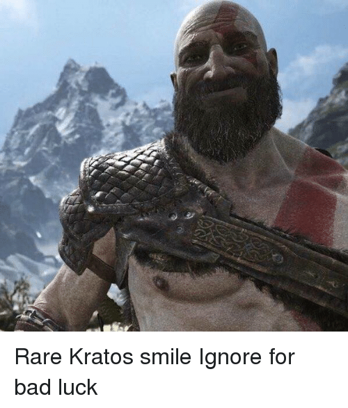 Bad, Smile, and Dank Memes: Rare Kratos smile  Ignore for bad luck