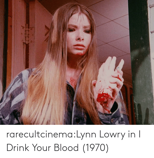 Tumblr, Blog, and Blood: rarecultcinema:Lynn Lowry in I Drink Your Blood (1970)