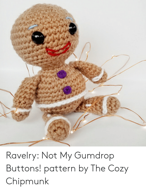 Ravelry, Chipmunk, and Gumdrop Buttons: Ravelry: Not My Gumdrop Buttons! pattern by The Cozy Chipmunk