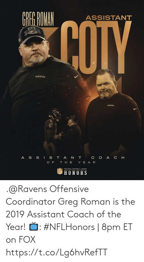 Roman: .@Ravens Offensive Coordinator Greg Roman is the 2019 Assistant Coach of the Year!   📺: #NFLHonors | 8pm ET on FOX https://t.co/Lg6hvRefTT